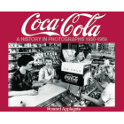 Coca Cola: A History in Photographs 1930-1969