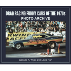 Drag Racing Funny Cars of the 1970s Photo Archive