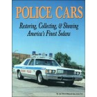 Police Cars: Restoring, Collecting & Showing America's Finest Sedans