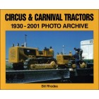 Circus & Carnival Tractors 1930-2001 Photo Archive
