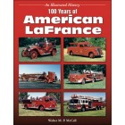 100 Years of  American LaFrance An Illustrated History