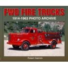FWD Fire Trucks 1914-1963 Photo Archive