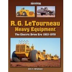 R.G. LeTourneau  Equipment Photo Gallery  The Electric-Drive Era 1953-1970