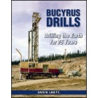 Bucyrus Drills Drilling the Earth  for 75 Years