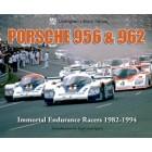 Porsche 956 & 962  Immortal Endurance  Racers 1982-1994