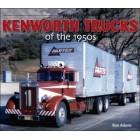 Kenworth Trucks  of the 1950s