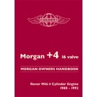 Morgan +4 16 valve. Rover M16 4 Cylinder Engine 1988-1992  Owners Handbook