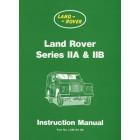 Land Rover Series IIA & IIB Instruction Manual