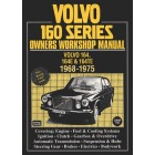 Volvo 160 Series Owners Workshop Manual 1968-1975