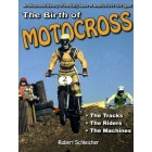Birth of Motocross - An Illustrated History of the Early Years of America's #1 Dirt Sport - Now Available