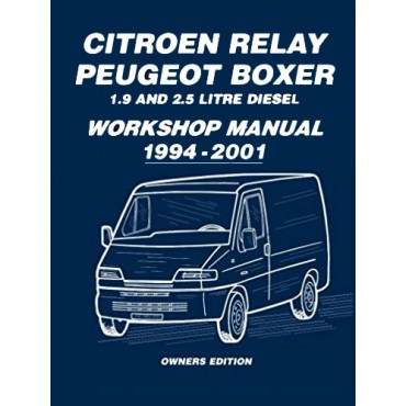 Citroen Relay & Peugeot Boxer 1.9 and 2.5 Diesel Owners Workshop Manual 1994-2001